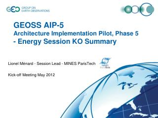 GEOSS AIP-5 Architecture Implementation Pilot, Phase 5  - Energy Session KO Summary
