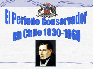 El Per odo Conservador  en Chile 1830-1860