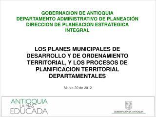 GOBERNACION DE ANTIOQUIA DEPARTAMENTO ADMINISTRATIVO DE PLANEACI N DIRECCION DE PLANEACION ESTRATEGICA INTEGRAL   LOS PL