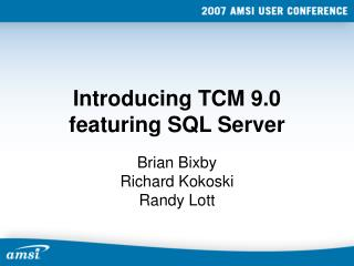 Introducing TCM 9.0 featuring SQL Server