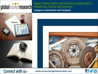 Motor Vehicle Part Markets in Asia to 2017 | Research Report