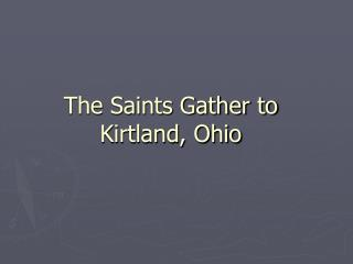 The Saints Gather to Kirtland, Ohio