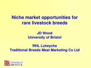 niche market opportunities for rare livestock breeds  jd wood university of bristol  rhl lutwyche traditional breeds mea