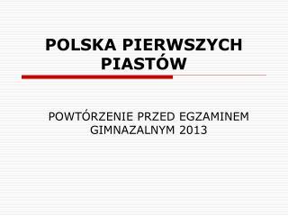 POLSKA PIERWSZYCH PIAST W