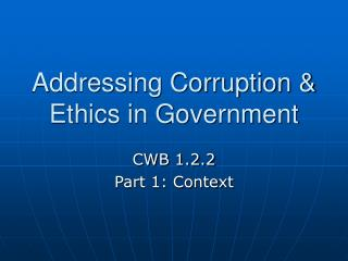 addressing corruption  ethics in government