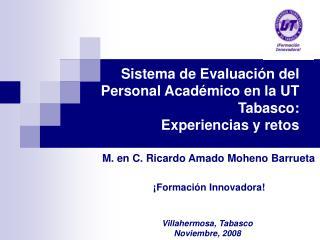 Sistema de Evaluaci n del Personal Acad mico en la UT Tabasco:  Experiencias y retos