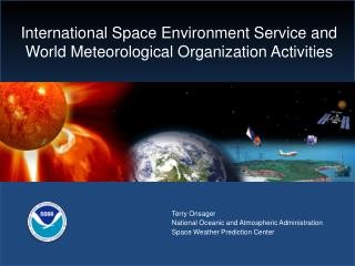 International Space Environment Service and World Meteorological Organization Activities