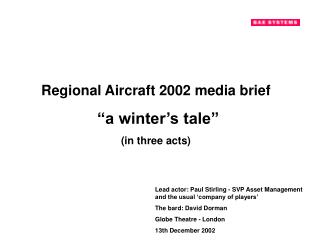 Regional Aircraft 2002 media brief   a winter s tale  in three acts