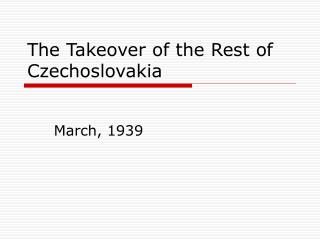 The Takeover of the Rest of Czechoslovakia