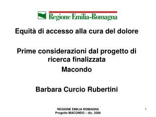 Equit  di accesso alla cura del dolore  Prime considerazioni dal progetto di ricerca finalizzata  Macondo  Barbara Curci