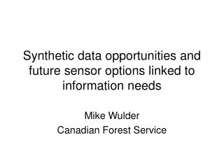 Synthetic data opportunities and future sensor options linked to information needs