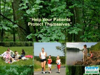 Help Your Patients  Protect Themselves
