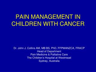 PAIN MANAGEMENT IN CHILDREN WITH CANCER