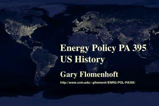 Energy Policy PA 395 US History Gary Flomenhoft uvm