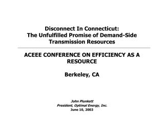Disconnect In Connecticut: The Unfulfilled Promise of Demand-Side Transmission Resources  ACEEE CONFERENCE ON EFFICIENCY
