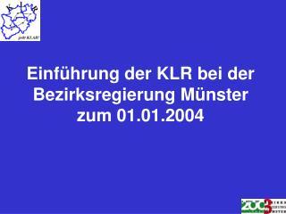 Einf hrung der KLR bei der Bezirksregierung M nster zum 01.01.2004