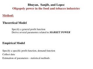 Bhuyan,  Sanjib, and Lopez  Oligopoly power in the food and tobacco industries