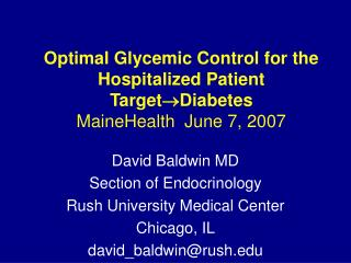Optimal Glycemic Control for the Hospitalized Patient TargetDiabetes MaineHealth  June 7, 2007