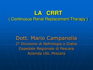 LA   CRRT  Continuous Renal Replacement Therapy