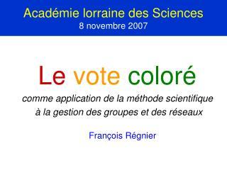 Acad mie lorraine des Sciences 8 novembre 2007