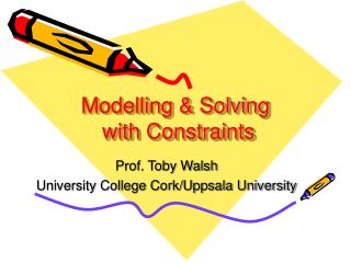 Modelling  Solving  with Constraints