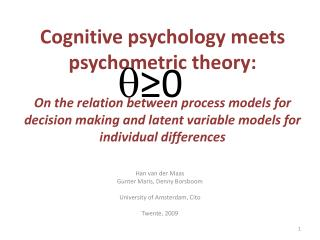 Cognitive psychology meets psychometric theory:  On the relation between process models for decision making and latent v
