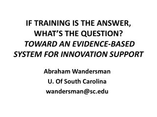 IF TRAINING IS THE ANSWER,  WHAT S THE QUESTION  TOWARD AN EVIDENCE-BASED SYSTEM FOR INNOVATION SUPPORT
