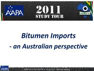 Bitumen Imports - an Australian perspective