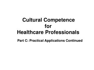 Cultural Competence  for  Healthcare Professionals