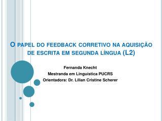 O papel do feedback corretivo na aquisi  o de escrita em segunda l ngua L2