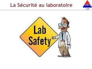 La S curit  au laboratoire