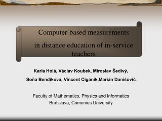 Karla Hol , V clav Koubek, Miroslav  ediv ,  Sona Bend kov , Vincent Cig nik,Mari n Dani ovic   Faculty of Mathematics,