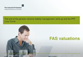 The end of the pension scheme-liability management, wind-up and the PPF Lucy Currie