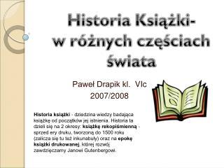 Pawel Drapik kl.  VIc 2007