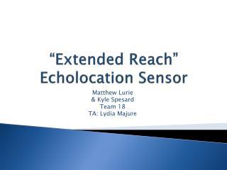 Extended Reach  Echolocation Sensor
