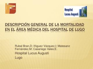 DESCRIPCI N GENERAL DE LA MORTALIDAD EN EL  REA M DICA DEL HOSPITAL DE LUGO