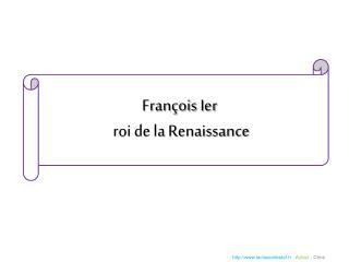 Fran ois Ier  roi de la Renaissance