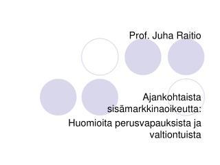 Prof. Juha Raitio