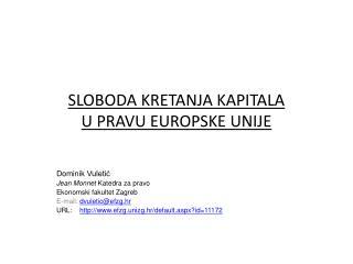 SLOBODA KRETANJA KAPITALA U PRAVU EUROPSKE UNIJE