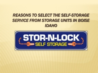Reasons to Select the Self-Storage Service from Storage Unit