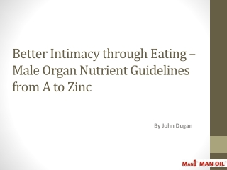 Better Intimacy through Eating-Male Organ Nutrient Guideline