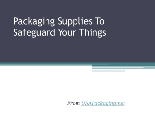 Packaging Supplies To Safeguard Your Things