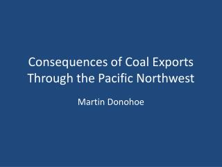Consequences of Coal Exports Through the Pacific Northwest