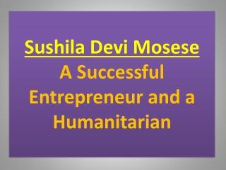 Sushila Devi Mosese  - A Successful Entrepreneur