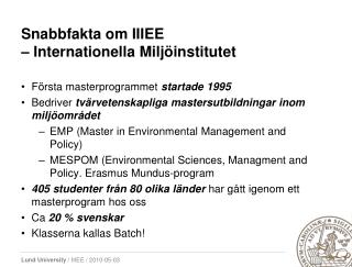 Snabbfakta om IIIEE    Internationella Milj institutet