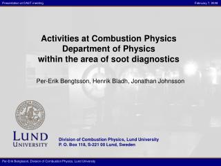 Activities at Combustion Physics  Department of Physics within the area of soot diagnostics