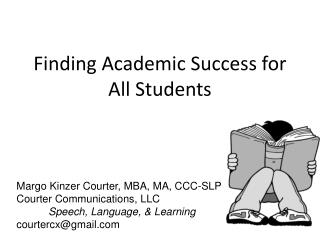 Finding Academic Success for  All Students