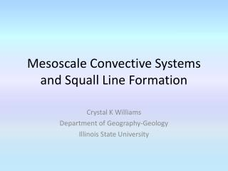 Mesoscale Convective Systems and Squall Line Formation