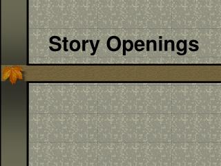 Story Openings