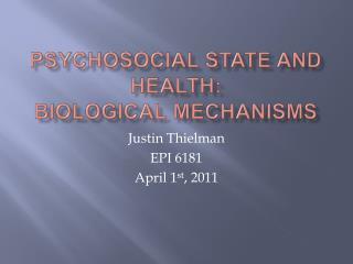 Psychosocial state and Health: Biological Mechanisms